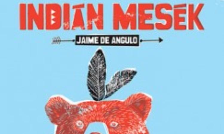 Jaime De Angulo: Indián mesék