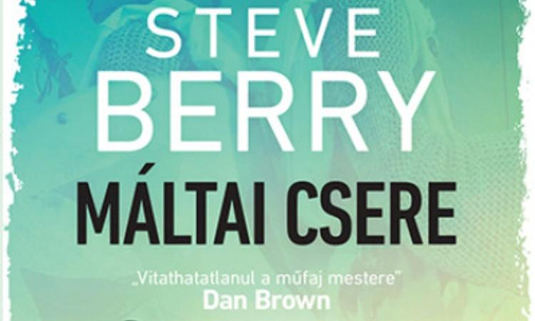 Steve Berry: Máltai csere