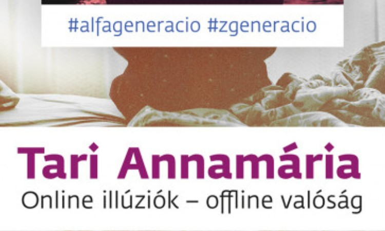 Tari Annamária: Online illúziók - offline valóság