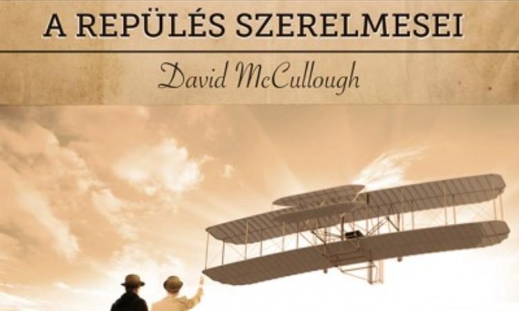 David McCullough: A Wright fivérek - A repülés szerelmesei
