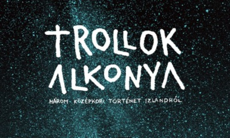 Bjarni Vilhjálmsson - Pórhallur Vilmundarson: Trollok alkonya - Három középkori történet Izlandról