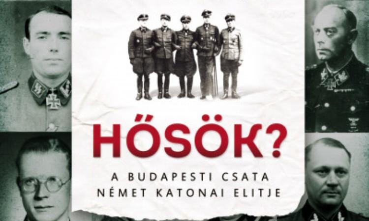 Ungváry Krisztián: Hősök? - A budapesti csata német katonai elitje