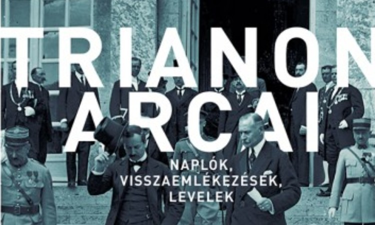 Kunt Gergely: Trianon arcai - Naplók, visszaemlékezések, levelek