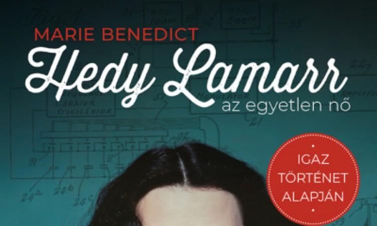 Marie Benedict: Hedy Lamarr, az egyetlen nő