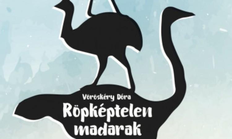 Vöröskéry Dóra - Koppány Zsolt Nagy: Röpképtelen madarak