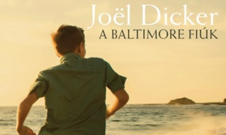 Joel Dicker: A Baltimore fiúk