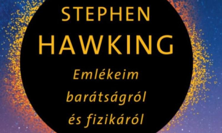 Leonard Mlodinow: Stephen Hawking - Emlékeim barátságról és fizikáról