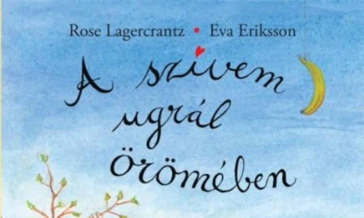 Rose Lagercrantz: A szívem ugrál örömében