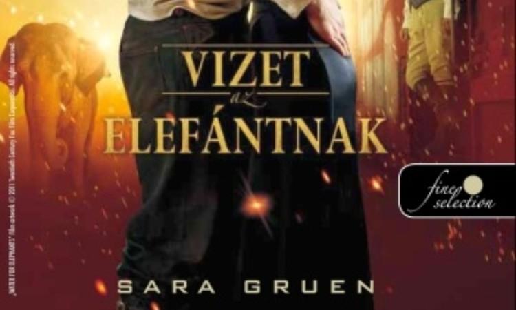 Sara Gruen: Vizet az elefántnak