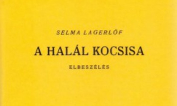 Selma Lagerlöf: A halál kocsisa