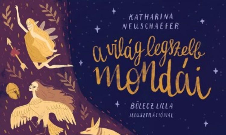 Katharina Neusschaefer: A világ legszebb mondái
