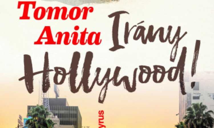 Tomor Anita: Irány Hollywood!