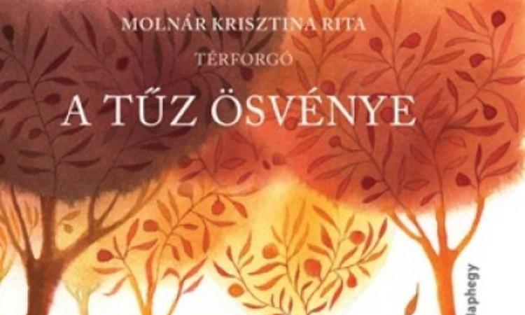 Molnár Krisztina Rita: A tűz ösvénye