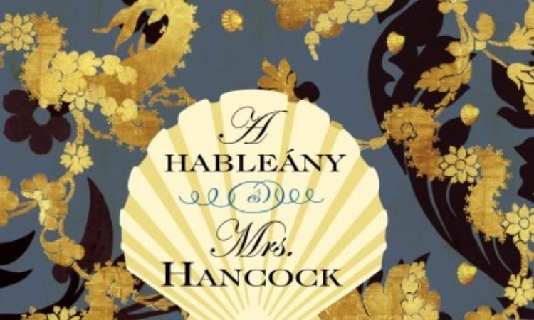 Imogen Hermes Gowar: A hableány és Mrs. Hancock
