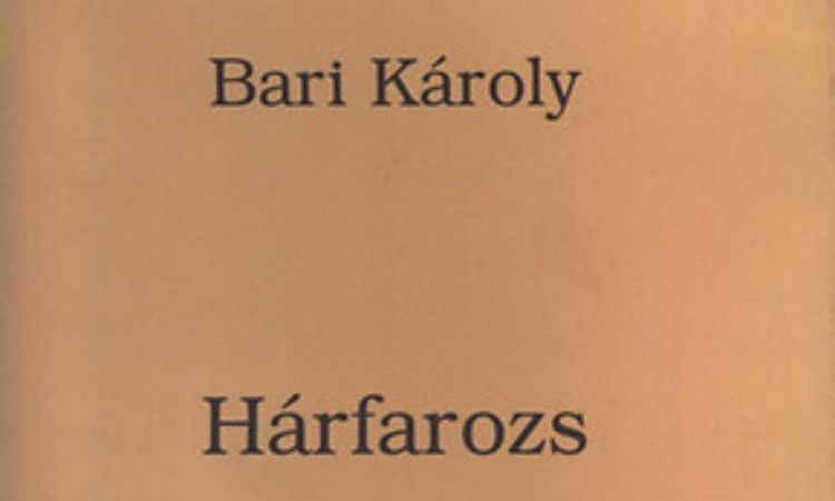 Bari Károly: Hárfarozs - Műfordítások a kortárs külföldi költészetből