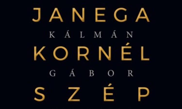Kálmán Gábor: Janega Kornél szép élete