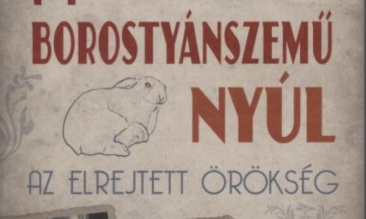 Edmund De Waal: A borostyánszemű nyúl- Az elrejtett örökség