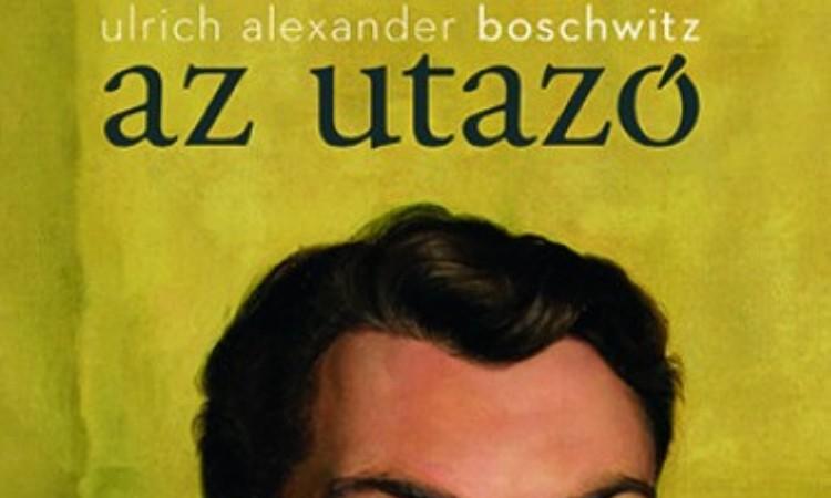 Ulrich Alexander Boschwitz: Az utazó