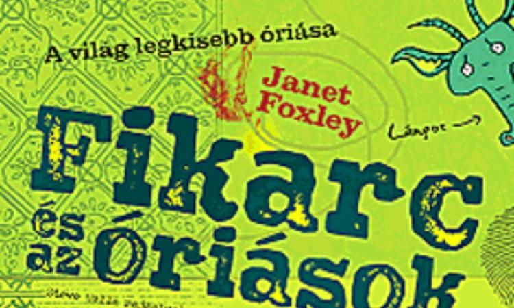 Janet Foxley: Fikarc és az óriások
