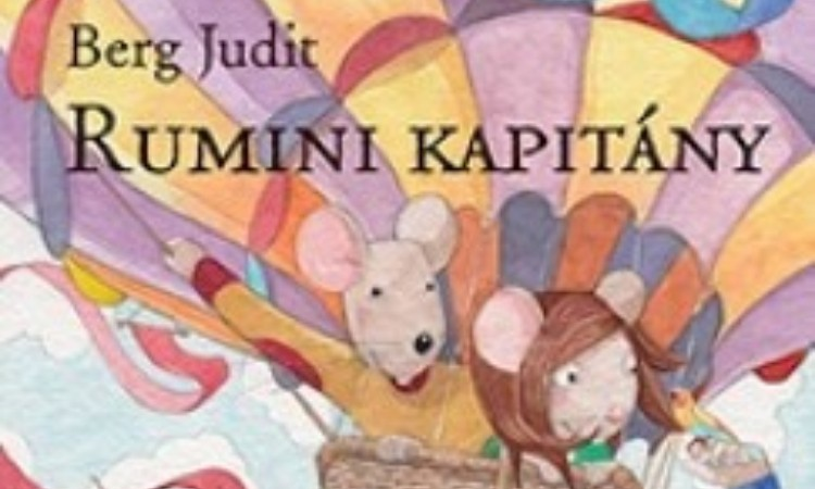 Berg Judit: Rumini kapitány