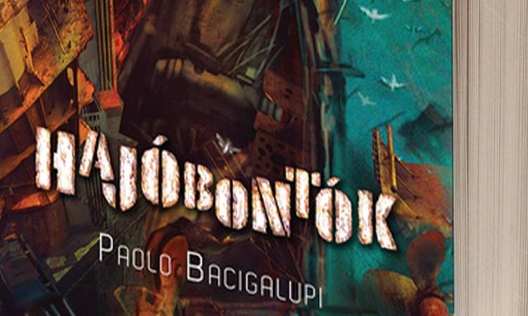 Paolo Bacigalupi: Hajóbontók