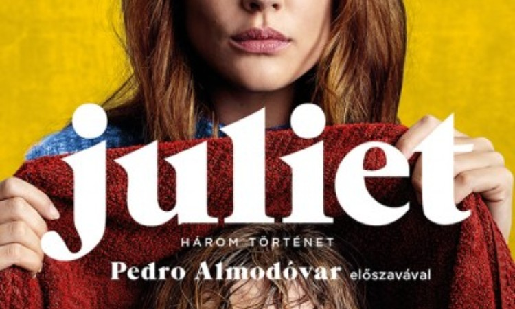 Alice Munro: Juliet - Három történet