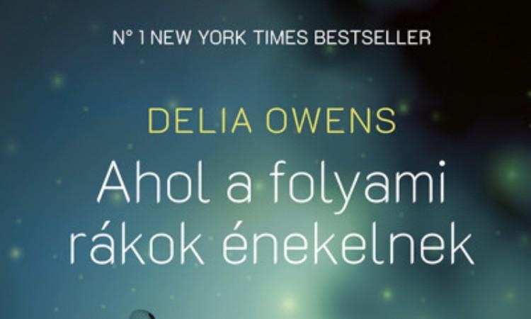 Delia Owens: Ahol a folyami rákok énekelnek