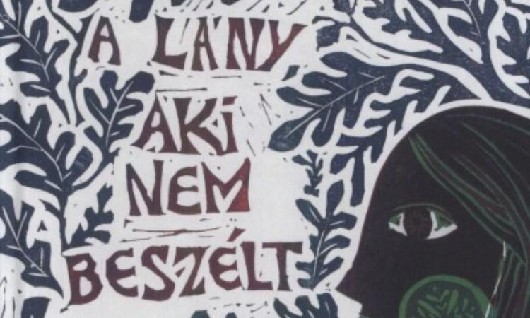 Tóth Krisztina: A lány, aki nem beszélt