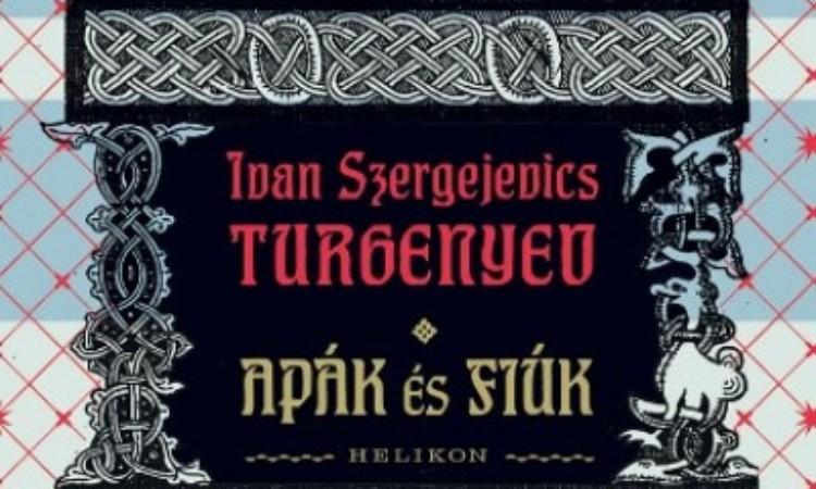 Ivan Szergejevics Turgenyev: Apák és fiúk