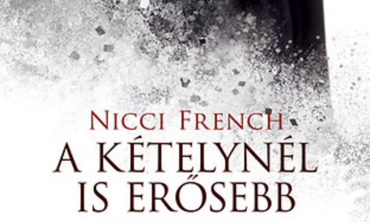 Nicci French: A kételynél is erősebb