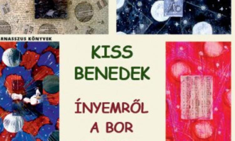 Kiss Benedek: Ínyemről a bor zamata
