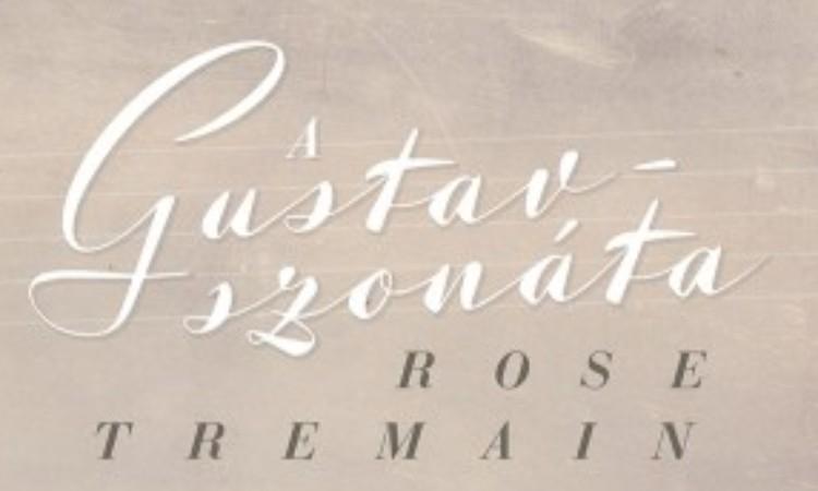 Rose Tremain: Gustav – szonáta