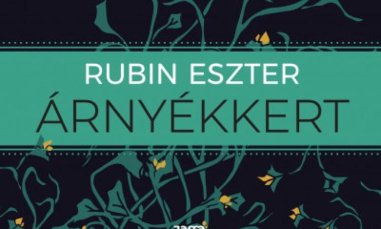 Rubin Eszter: Árnyékkert