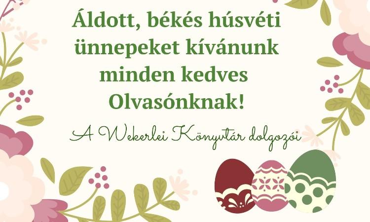 Áldott, békés húsvéti ünnepeket kívánunk Mindenkinek!