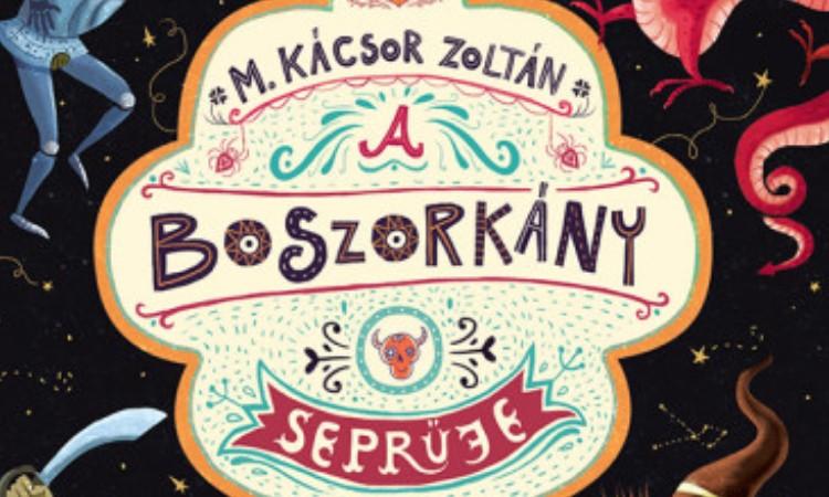 M. Kácsor Zoltán: A boszorkány seprűje