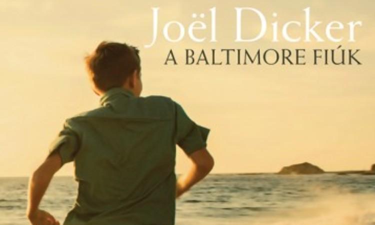Joel Dicker: A Baltimore fiúk