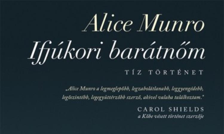 Alice Munro: Ifjúkori barátnőm