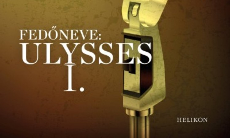 Márai Sándor: Fedőneve: Ulysses I.-II.