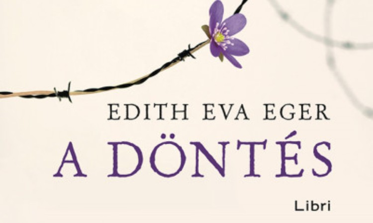 Edith Eva Eger: A döntés