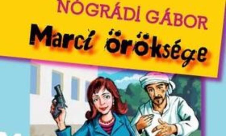 Nógrádi Gábor: Marci öröksége Pénz, pisztoly, patkány