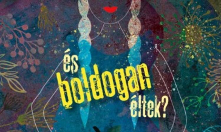 Szederkényi Olga: És boldogan éltek? - Mesehősnők utóélete