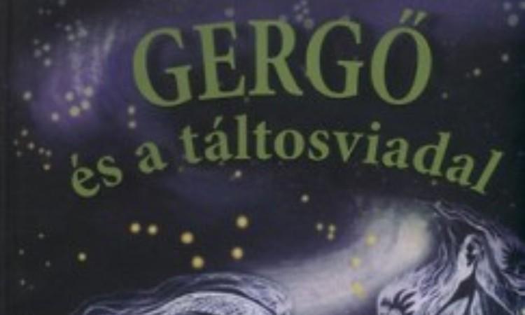 Böszörményi Gyula: Gergő és a táltosviadal