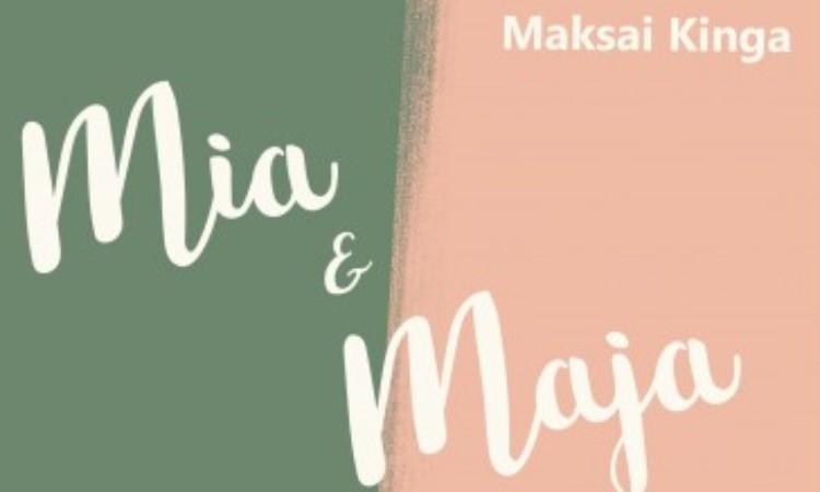Maksai Kinga: Mia & Maja